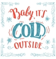 bait s cold outside hand-lettering card vector image vector image