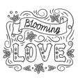 blooming love romantic vintage art black hand vector image