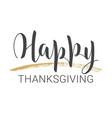 handwritten lettering happy thanksgiving day vector image vector image