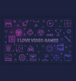 i love video games modern or vector image vector image