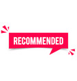 modern red recommended speech bubble sign vector image
