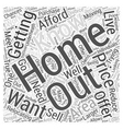 Getting the Home you want at a Price you can vector image vector image
