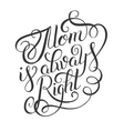 mothers day greeting card mom is always right - vector image