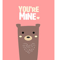 cute bear with text youre mine vector image
