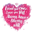 Love you once quote modern calligraphy vector image vector image