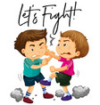 phrase lets fight with two angry boys fighting vector image vector image