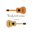 the only truth is music guitars with a famous quo vector image vector image
