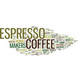 espresso coffee makers text background word cloud vector image vector image