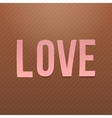 Pink paper Love Word on cardboard Background vector image vector image