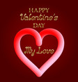 happy valentines day my love golden text and vector image