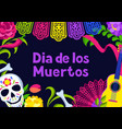 day dead greeting card dia de los muertos vector image