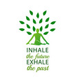 meditation inhale the future and exhale the past vector image vector image