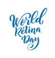 world retina day template for poster with hand vector image