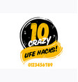 10 crazy life hacks badge isolated on white vector image