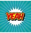 yeah comic pop art style vector image vector image