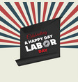celebrating usa labor day a national holiday vector image vector image