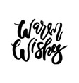 christmas card with calligraphy warm wishes vector image