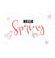 hand lettering hello spring greetings label vector image vector image