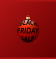 christmas ball with an inscription black friday vector image
