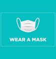 wear a mask banner vector image