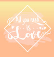 all you need is love design elements vector image vector image