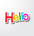 Hello Colorful Letters - Paper Cut vector image vector image