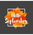 autumn new season hello september lettering vector image
