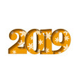 happy new year card gold 3d number 2019 with vector image vector image