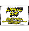 skate or die 01 vector image