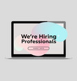 we are hiring professionals creative business vector image vector image