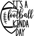 it s a football kinda day on white background vector image