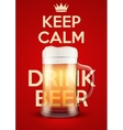 Keep Calm And Drink Beer vector image vector image