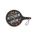 kitchen is open wall decor poster sign quote vector image vector image