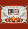 vintage circus poster with big top vector image vector image