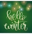 Phrase Hello Winter on green Christmas backround vector image