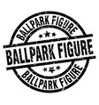 ballpark figure round grunge black stamp vector image vector image