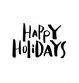 christmas card with calligraphy happy holydays vector image vector image