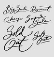 sold out and big sale hand written typograp vector image
