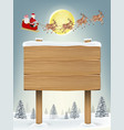 wood board sign with santa claus and reindeer vector image vector image