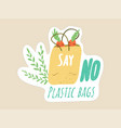 say no to plastic bags grocery shopping concept vector image
