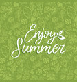 hand lettering inspirational poster enjoy summer vector image