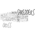 why cross cut paper shredders are so popular text vector image vector image