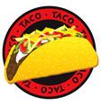 taco mexican food round label vector image vector image