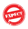 expect rubber stamp vector image