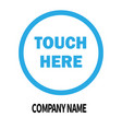 touch here company logo design template business vector image vector image