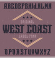 vintage label font named west coast vector image vector image