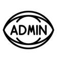 eye inscription admin icon outline style vector image vector image