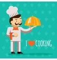 I love cooking Cook with tray and delicious dish vector image vector image