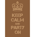 Keep Calm and Party on poster vector image vector image