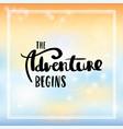 adventure begins lettering vector image
